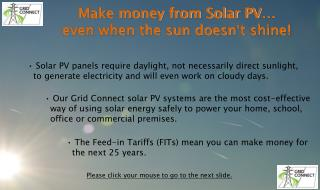 Make money from Solar PV …    even when the sun doesn ' t shine!