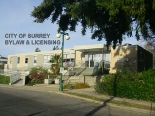 CITY OF SURREY BYLAW & LICENSING