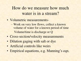 How do we measure how much water is in a stream