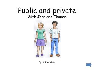 Public and private With Joan and Thomas