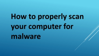 How to Properly Scan Your Computer for Malware