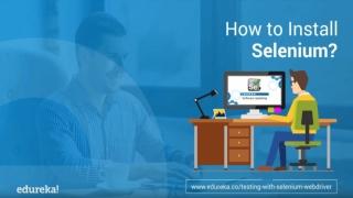 Selenium Installation Guide | Selenium WebDriver Setup | Edureka