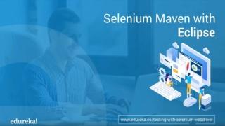 Selenium Maven With Eclipse | Edureka