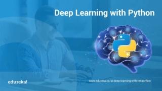 Deep Learning With Python Tutorial | Edureka