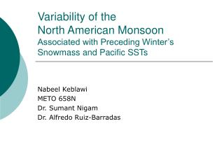Variability of the  North American Monsoon Associated with Preceding Winter's Snowmass and Pacific SSTs