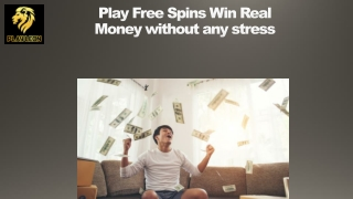 Play Free Spins Win Real Money without Any Stress