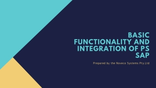 Basic Functionality and Integration of PS SAP