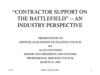 """CONTRACTOR SUPPORT ON THE BATTLEFIELD"" -- AN INDUSTRY PERSPECTIVE"