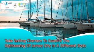 Take Sailing Charters To Explore The Sightseeing Of Jersey City In A Different Style