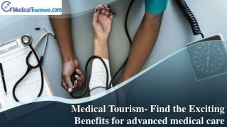 Medical Tourism- Find the Exciting Benefits for advanced medical care