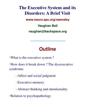 The Executive System and its Disorders: A Brief Visit