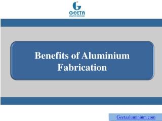 Benefits of Aluminium Fabrication