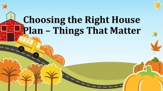 Things That Matter | Choosing the Right House Plan