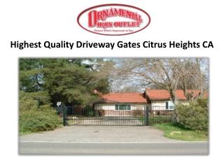 Highest Quality Driveway Gates Citrus Heights CA