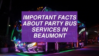 Important Facts About Party Bus Services In Beaumont