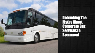 Debunking the myths about corporate bus services in beaumont