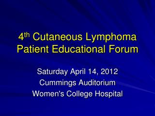 4th Cutaneous Lymphoma Patient Educational Forum
