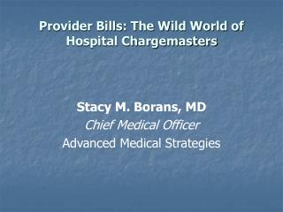 Provider Bills: The Wild World of Hospital Chargemasters