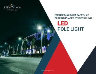 Install LED Pole Light for Maximum Safety at Parking Places