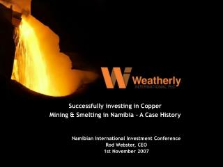Successfully investing in Copper Mining & Smelting in Namibia - A Case History