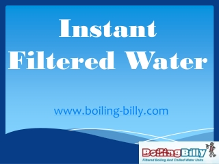 Instant Filtered Water - www.boiling-billy.com