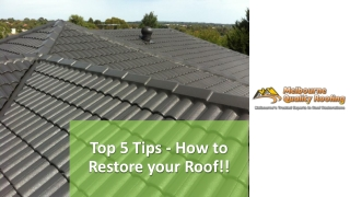 Top 5 Tips - How to Restore your Roof!!