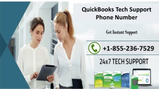 Dial our QuickBooks Tech Support Phone Number 1-855-236-7529 to get your query resolved instantly
