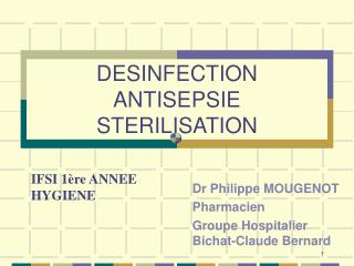 DESINFECTION ANTISEPSIE STERILISATION
