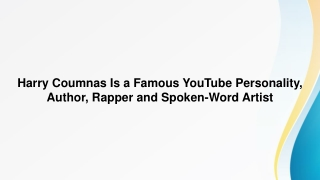 Harry Coumnas Is a Famous YouTube Personality, Author, Rapper and Spoken-Word Artist