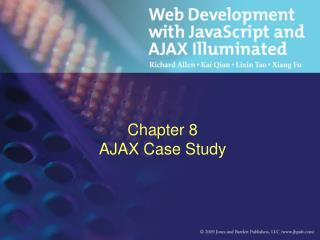 Chapter 8  AJAX Case Study
