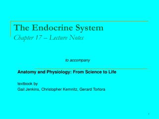 The Endocrine System Chapter 17 – Lecture Notes