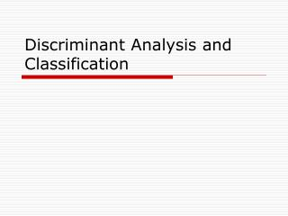 Discriminant Analysis and Classification