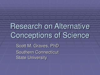 Research on Alternative Conceptions of Science