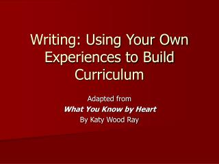 Writing: Using Your Own Experiences to Build Curriculum