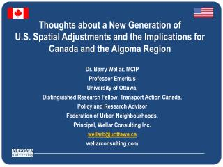 Thoughts about a New Generation of  U.S. Spatial Adjustments and the Implications for Canada and the Algoma Region
