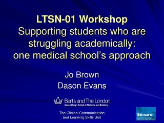 LTSN-01 Workshop Supporting students who are struggling academically: one medical school's approach