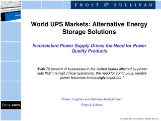 World UPS Markets: Alternative Energy Storage Solutions   Inconsistent Power Supply Drives the Need for Power Quality Pr