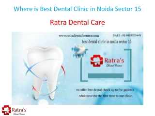Where is Best Dental Clinic in Noida Sector 15