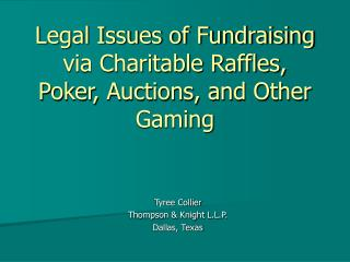 Legal Issues of Fundraising via Charitable Raffles, Poker, Auctions, and Other Gaming