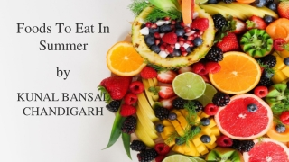 Food to Eat In Summer By Kunal Bansal Chandigarh