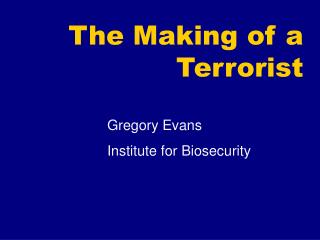 The Making of a Terrorist