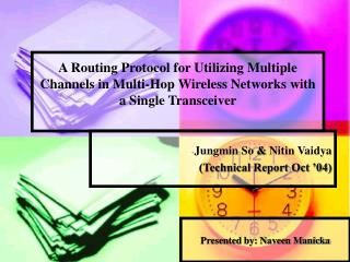 A Routing Protocol for Utilizing Multiple Channels in Multi-Hop Wireless Networks with a Single Transceiver