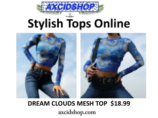 Trendy or Stylish tops online | AxcidShop
