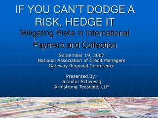 IF YOU CAN'T DODGE A RISK, HEDGE IT Mitigating Risks in International Payment and Collection