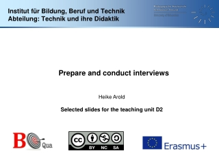 Prepare and conduct interviews