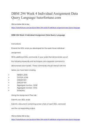 DBM 294 Week 4 Individual Assignment Data Query Language//tutorfortune.com