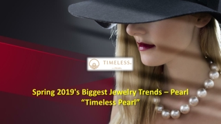 Spring 2019's Biggest Jewelry Trends – Pearl Timeless Pearl
