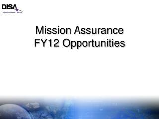 Mission Assurance FY12 Opportunities