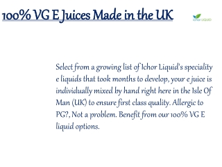 100% VG E Juices Made in the UK
