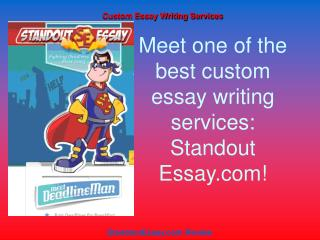 Meet one of the best custom essay writing services: Standout Essay.com!